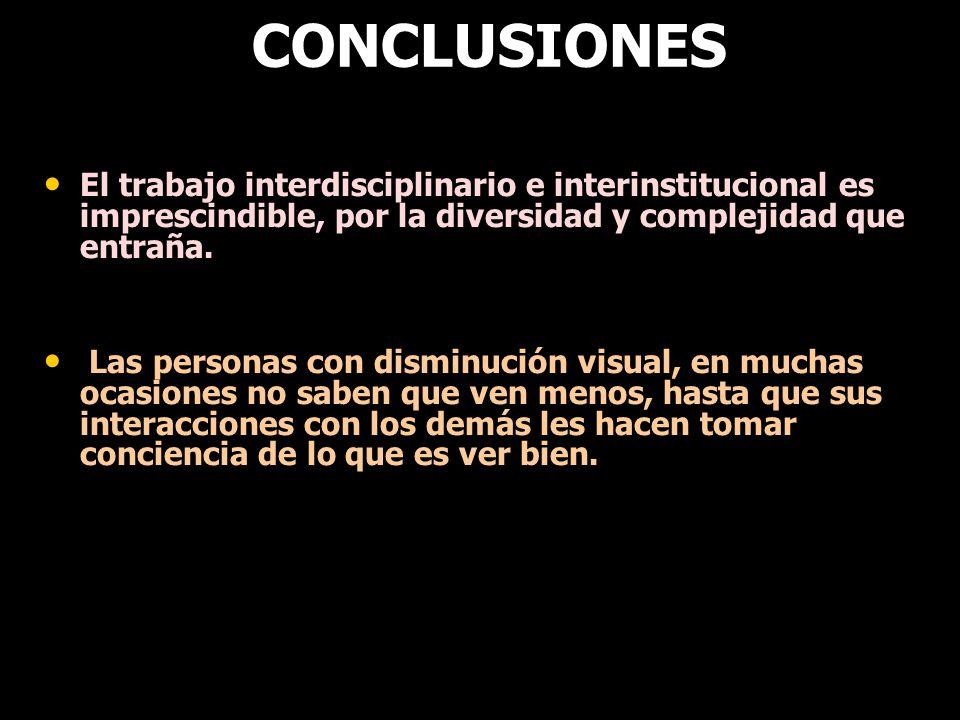 CONCLUSIONES El trabajo interdisciplinario e interinstitucional es imprescindible, por la diversidad y complejidad que entraña.