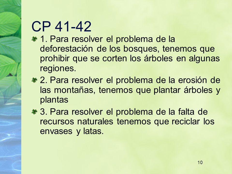 CP 41-42 1. Para resolver el problema de la deforestación de los bosques, tenemos que prohibir que se corten los árboles en algunas regiones.