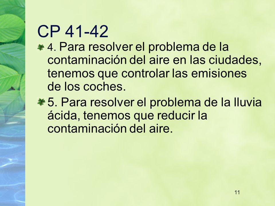 CP 41-42 4. Para resolver el problema de la contaminación del aire en las ciudades, tenemos que controlar las emisiones de los coches.