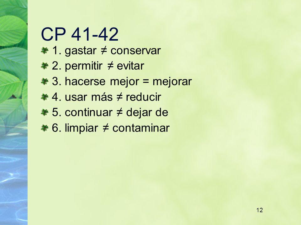 CP 41-42 1. gastar ≠ conservar 2. permitir ≠ evitar