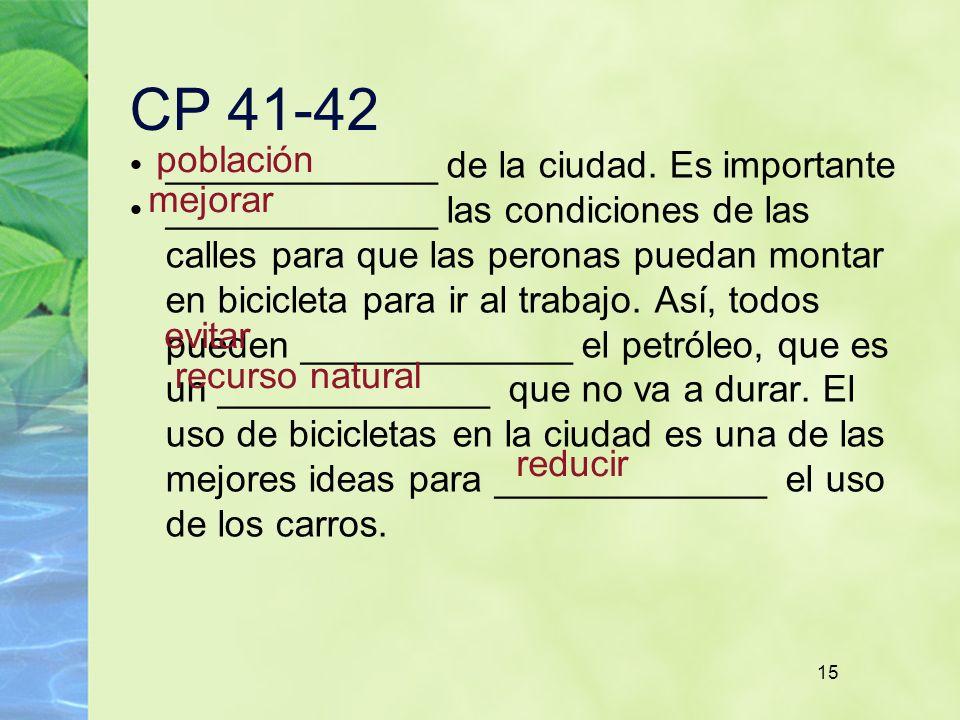 CP 41-42 población _____________ de la ciudad. Es importante