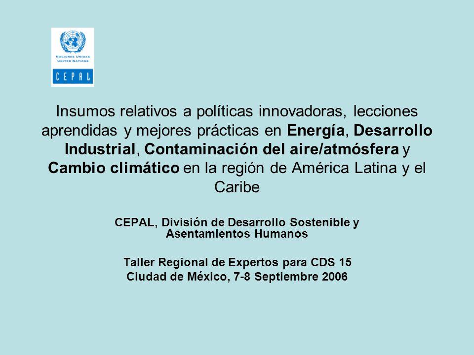 Insumos relativos a políticas innovadoras, lecciones aprendidas y mejores prácticas en Energía, Desarrollo Industrial, Contaminación del aire/atmósfera y Cambio climático en la región de América Latina y el Caribe