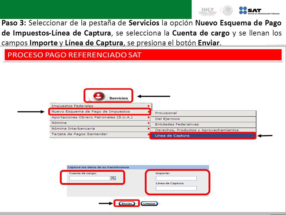 Paso 3: Seleccionar de la pestaña de Servicios la opción Nuevo Esquema de Pago de Impuestos-Línea de Captura, se selecciona la Cuenta de cargo y se llenan los campos Importe y Línea de Captura, se presiona el botón Enviar.
