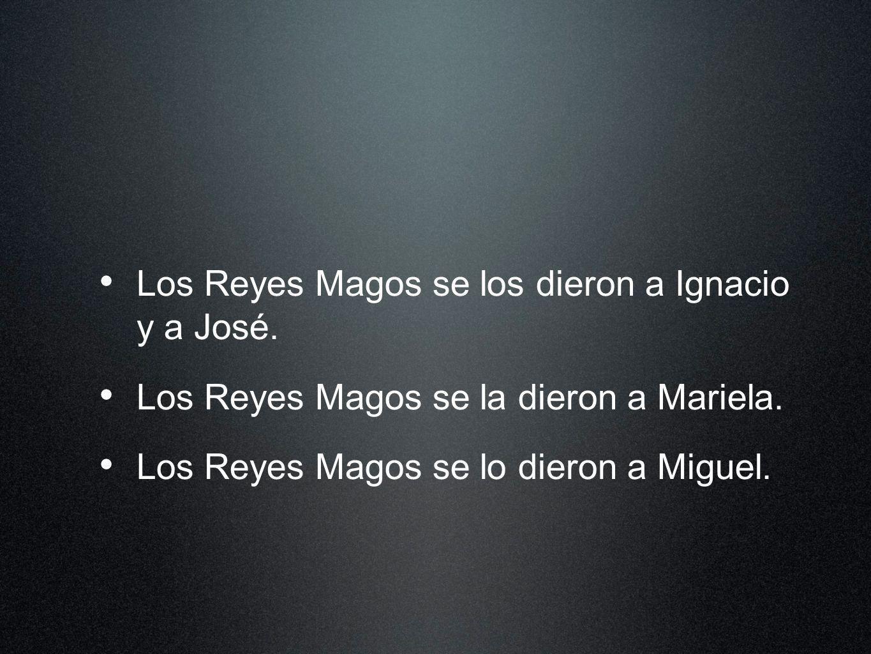 Los Reyes Magos se los dieron a Ignacio y a José.