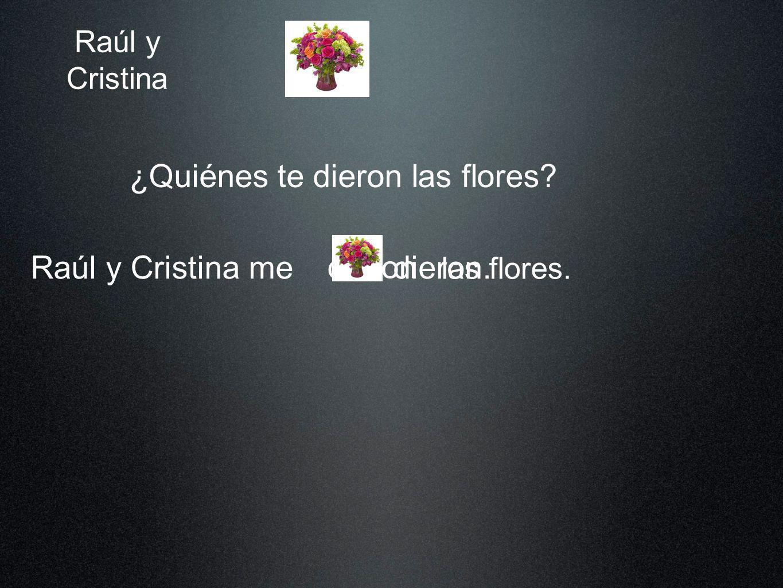 ¿Quiénes te dieron las flores