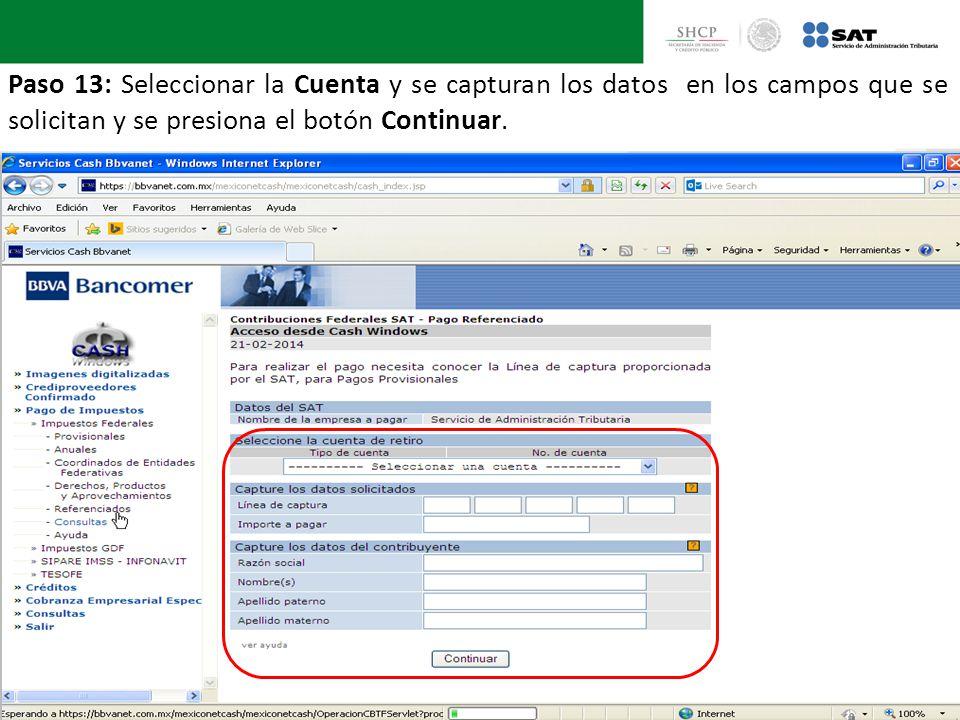 Paso 13: Seleccionar la Cuenta y se capturan los datos en los campos que se solicitan y se presiona el botón Continuar.