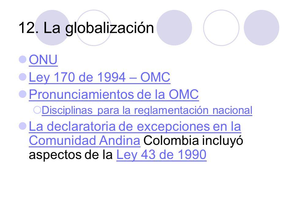 12. La globalización ONU Ley 170 de 1994 – OMC