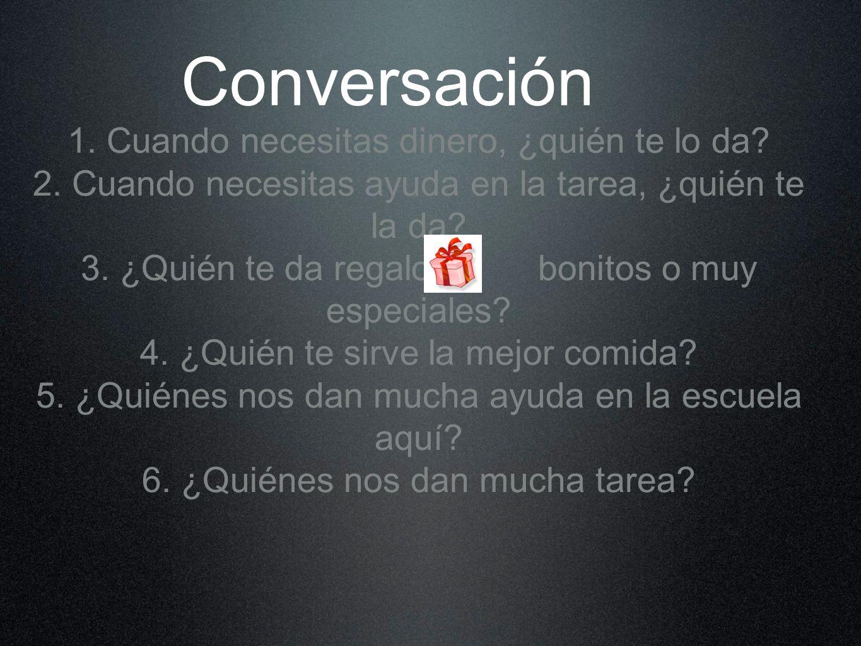 Conversación 1. Cuando necesitas dinero, ¿quién te lo da