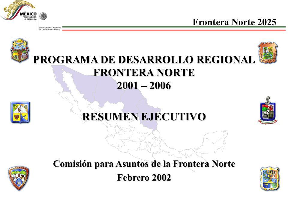 PROGRAMA DE DESARROLLO REGIONAL FRONTERA NORTE 2001 – 2006