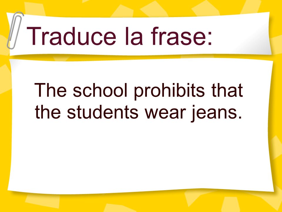 The school prohibits that the students wear jeans.