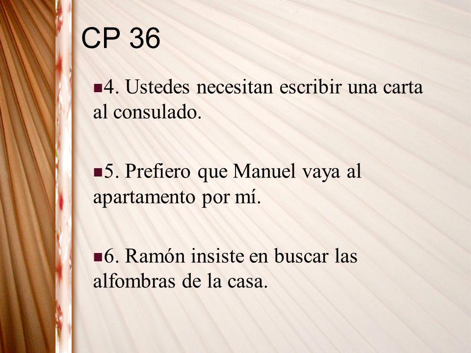 CP 36 4. Ustedes necesitan escribir una carta al consulado.
