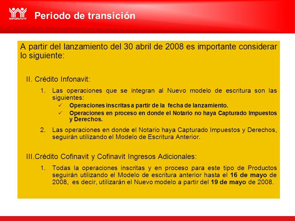 Periodo de transición A partir del lanzamiento del 30 abril de 2008 es importante considerar lo siguiente: