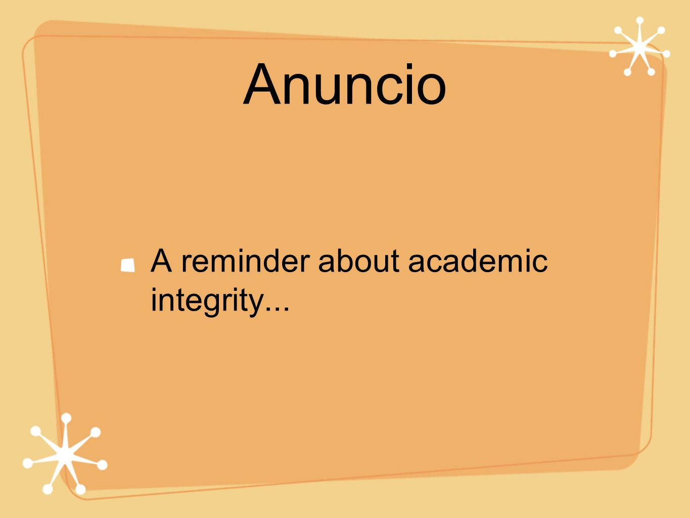 Anuncio A reminder about academic integrity...
