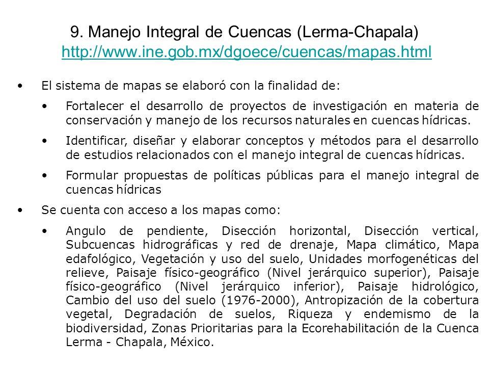 9. Manejo Integral de Cuencas (Lerma-Chapala) http://www. ine. gob