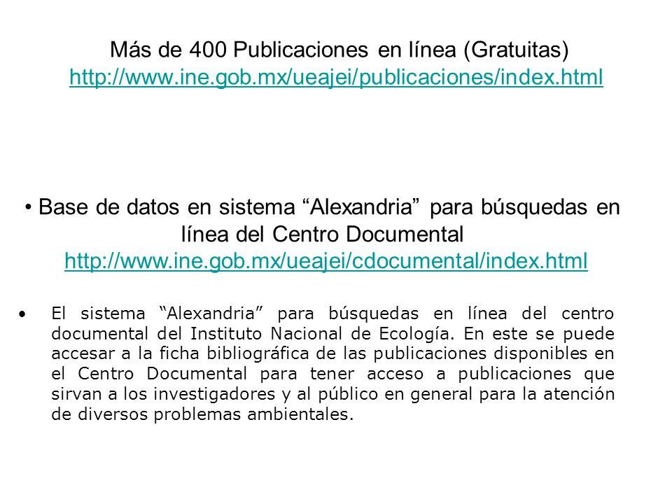 Más de 400 Publicaciones en línea (Gratuitas) http://www. ine. gob