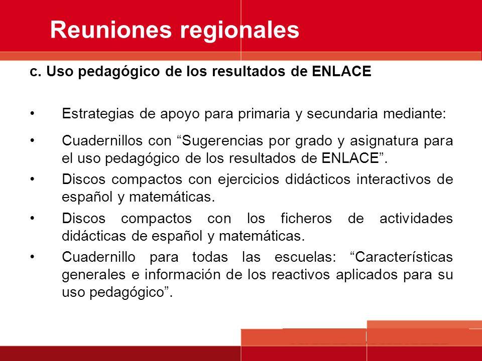 Reuniones regionales c. Uso pedagógico de los resultados de ENLACE