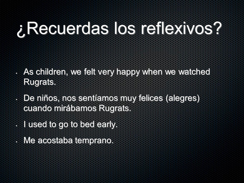 ¿Recuerdas los reflexivos