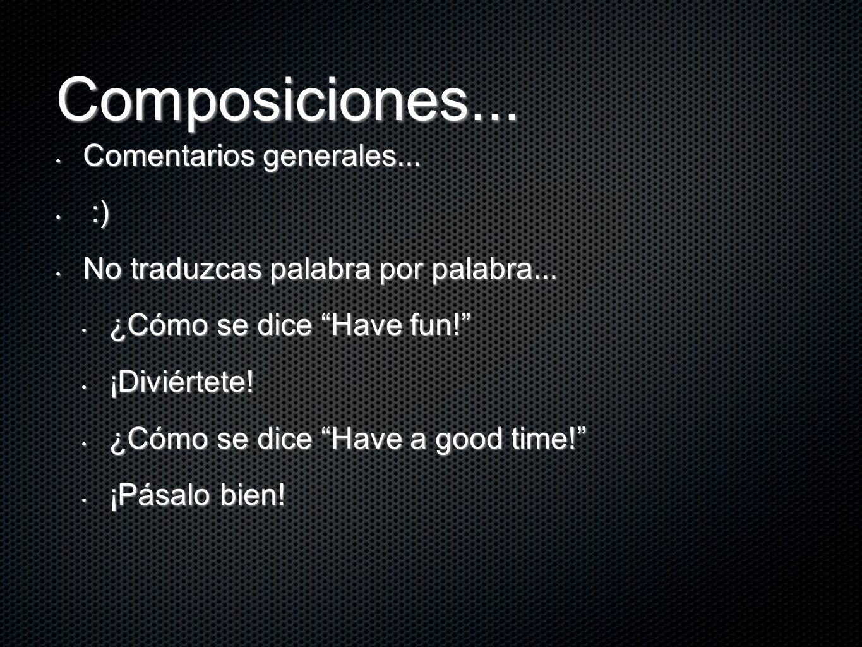 Composiciones... Comentarios generales... :)