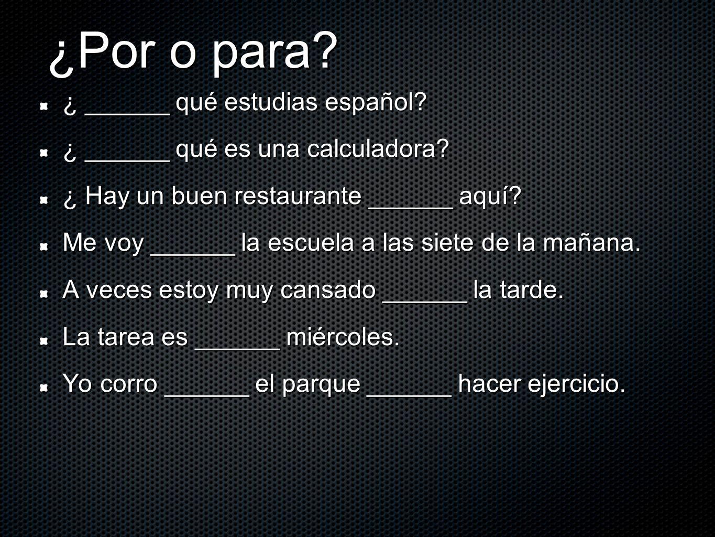 ¿Por o para ¿ ______ qué estudias español