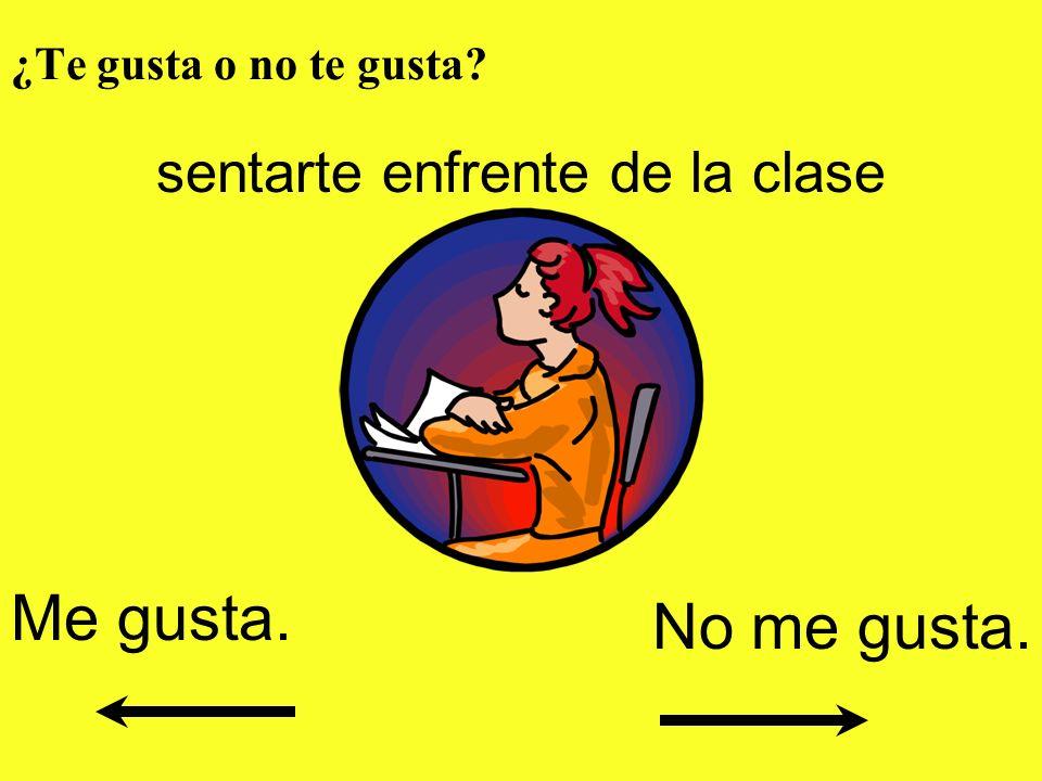 sentarte enfrente de la clase