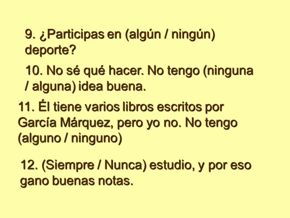 9. ¿Participas en (algún / ningún) deporte