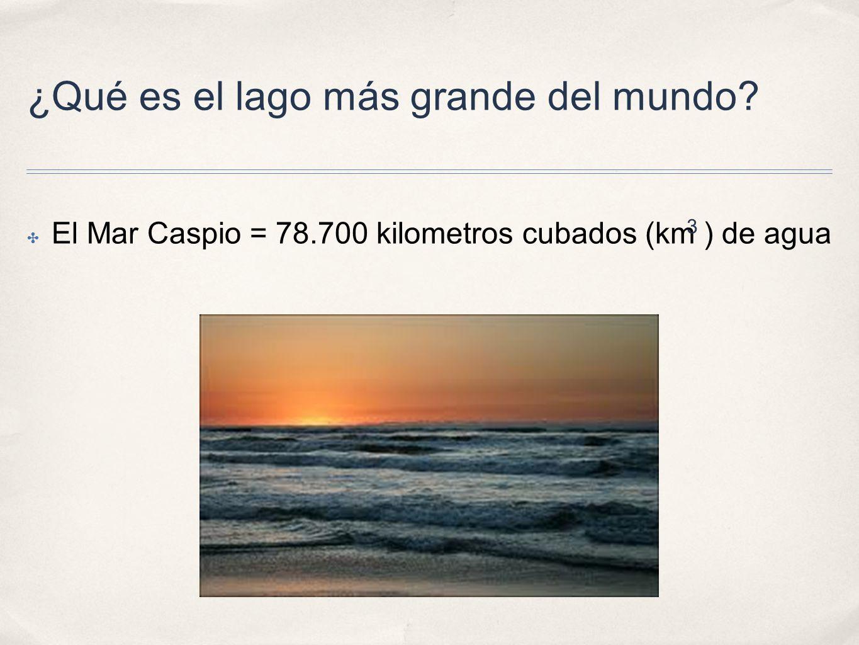 ¿Qué es el lago más grande del mundo