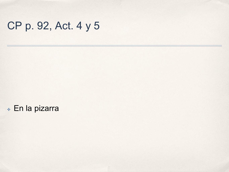 CP p. 92, Act. 4 y 5 En la pizarra