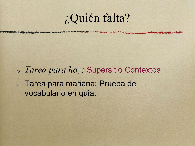 ¿Quién falta Tarea para hoy: Supersitio Contextos