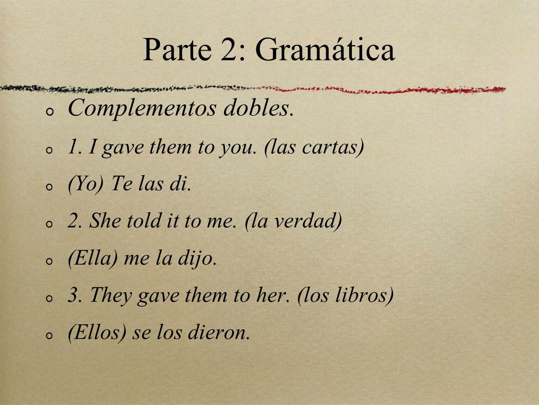 Parte 2: Gramática Complementos dobles.