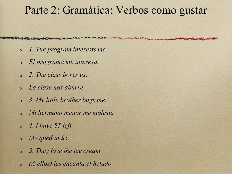 Parte 2: Gramática: Verbos como gustar