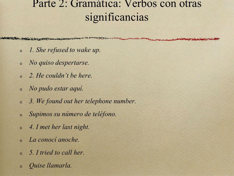 Parte 2: Gramática: Verbos con otras significancias