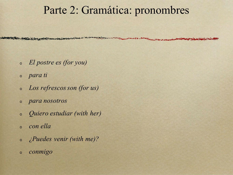 Parte 2: Gramática: pronombres