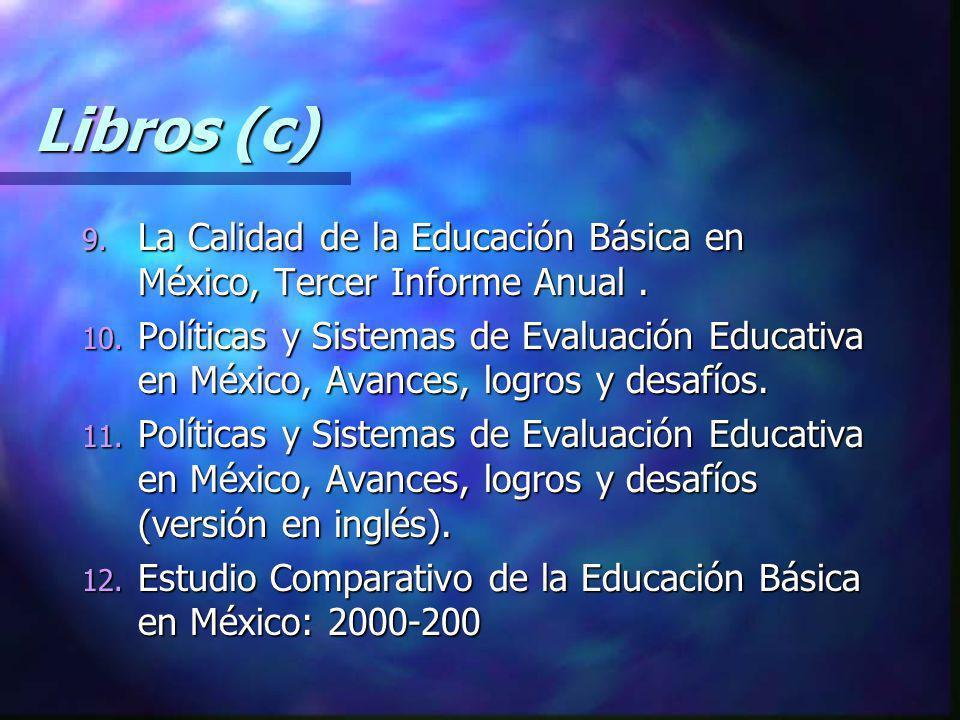 Libros (c) La Calidad de la Educación Básica en México, Tercer Informe Anual .