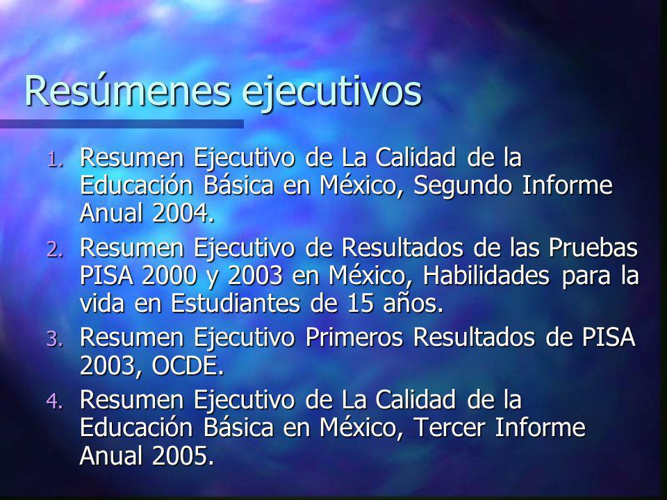 Resúmenes ejecutivos Resumen Ejecutivo de La Calidad de la Educación Básica en México, Segundo Informe Anual 2004.