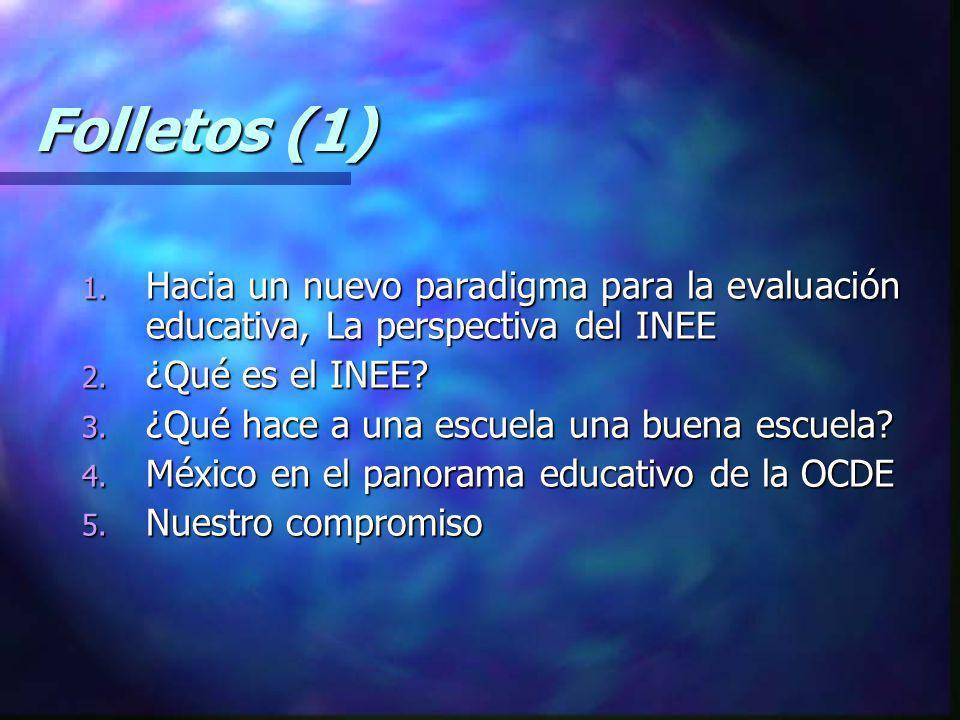 Folletos (1) Hacia un nuevo paradigma para la evaluación educativa, La perspectiva del INEE. ¿Qué es el INEE