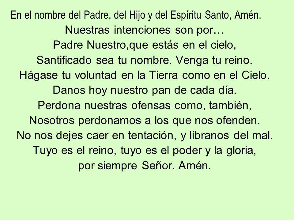 En el nombre del Padre, del Hijo y del Espíritu Santo, Amén.