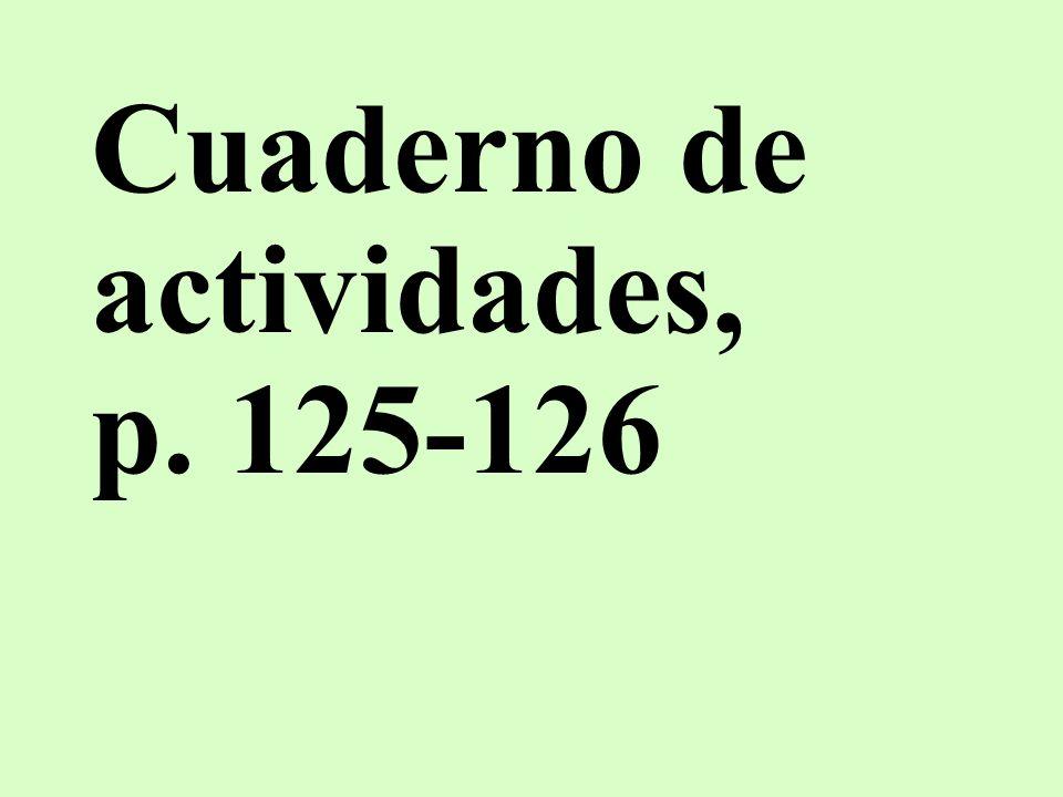 Cuaderno de actividades, p. 125-126