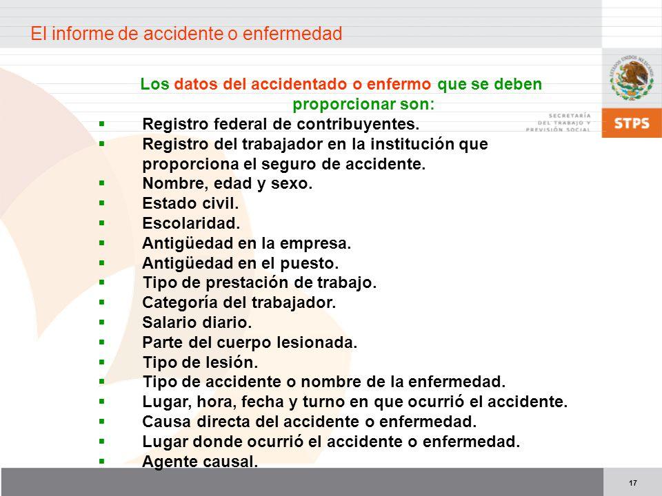 Los datos del accidentado o enfermo que se deben proporcionar son: