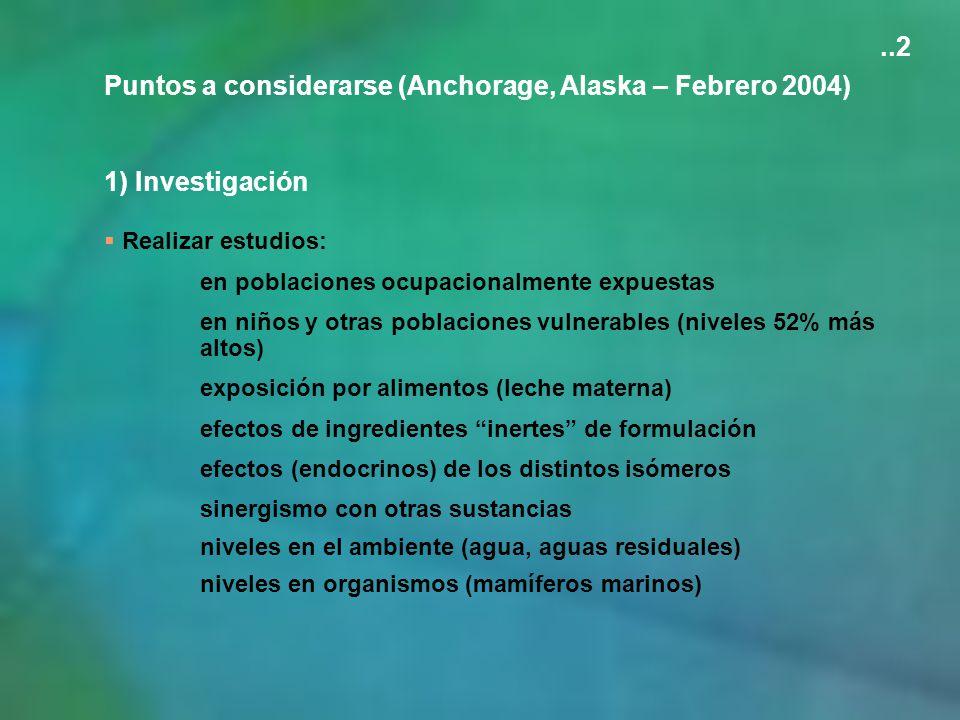 Puntos a considerarse (Anchorage, Alaska – Febrero 2004)