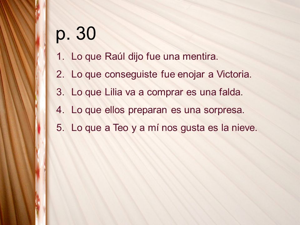 p. 30 Lo que Raúl dijo fue una mentira.