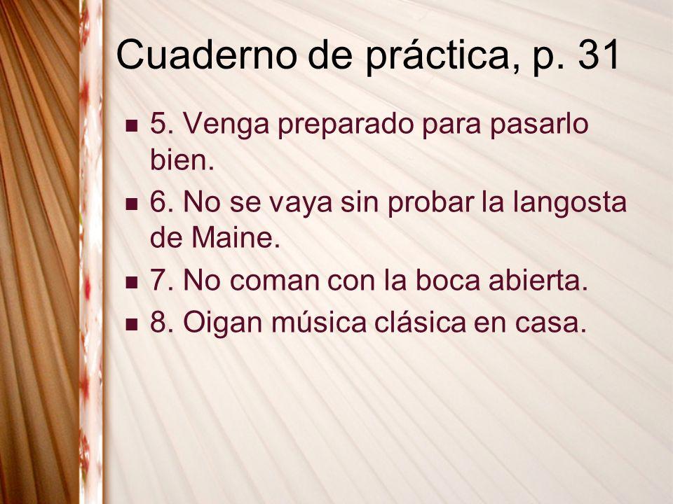 Cuaderno de práctica, p. 31 5. Venga preparado para pasarlo bien.