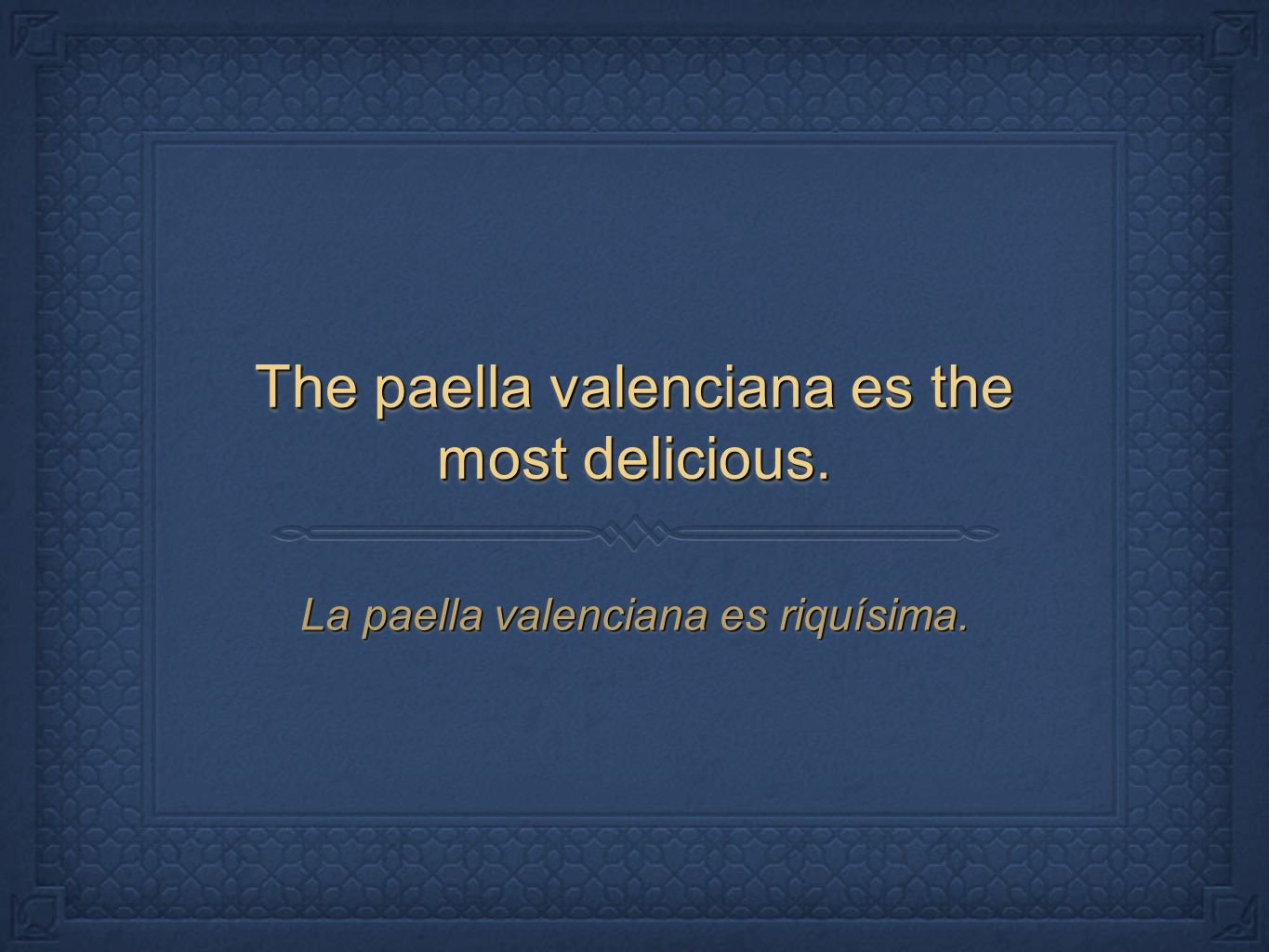 The paella valenciana es the most delicious.