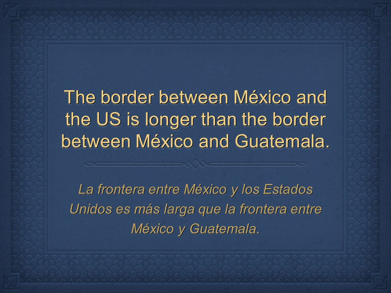The border between México and the US is longer than the border between México and Guatemala.