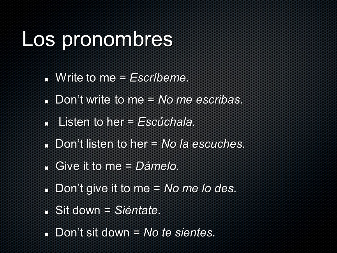 Los pronombres Write to me = Escríbeme.