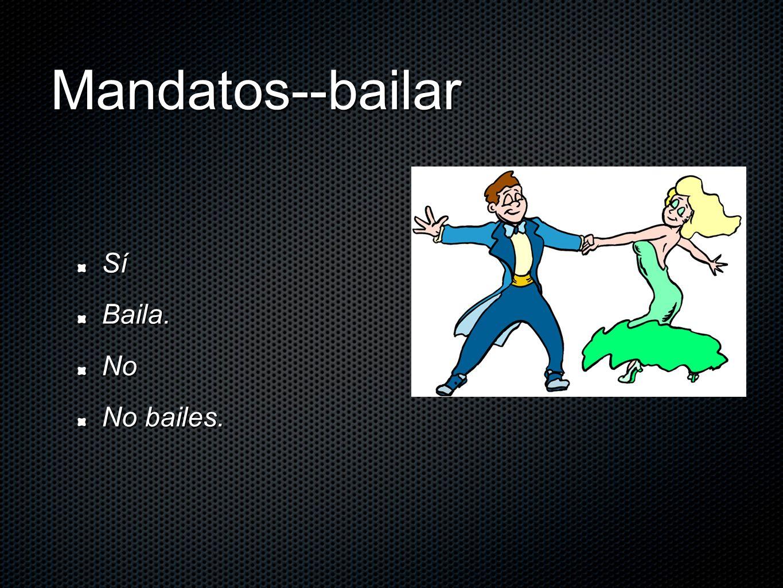 Mandatos--bailar Sí Baila. No No bailes.