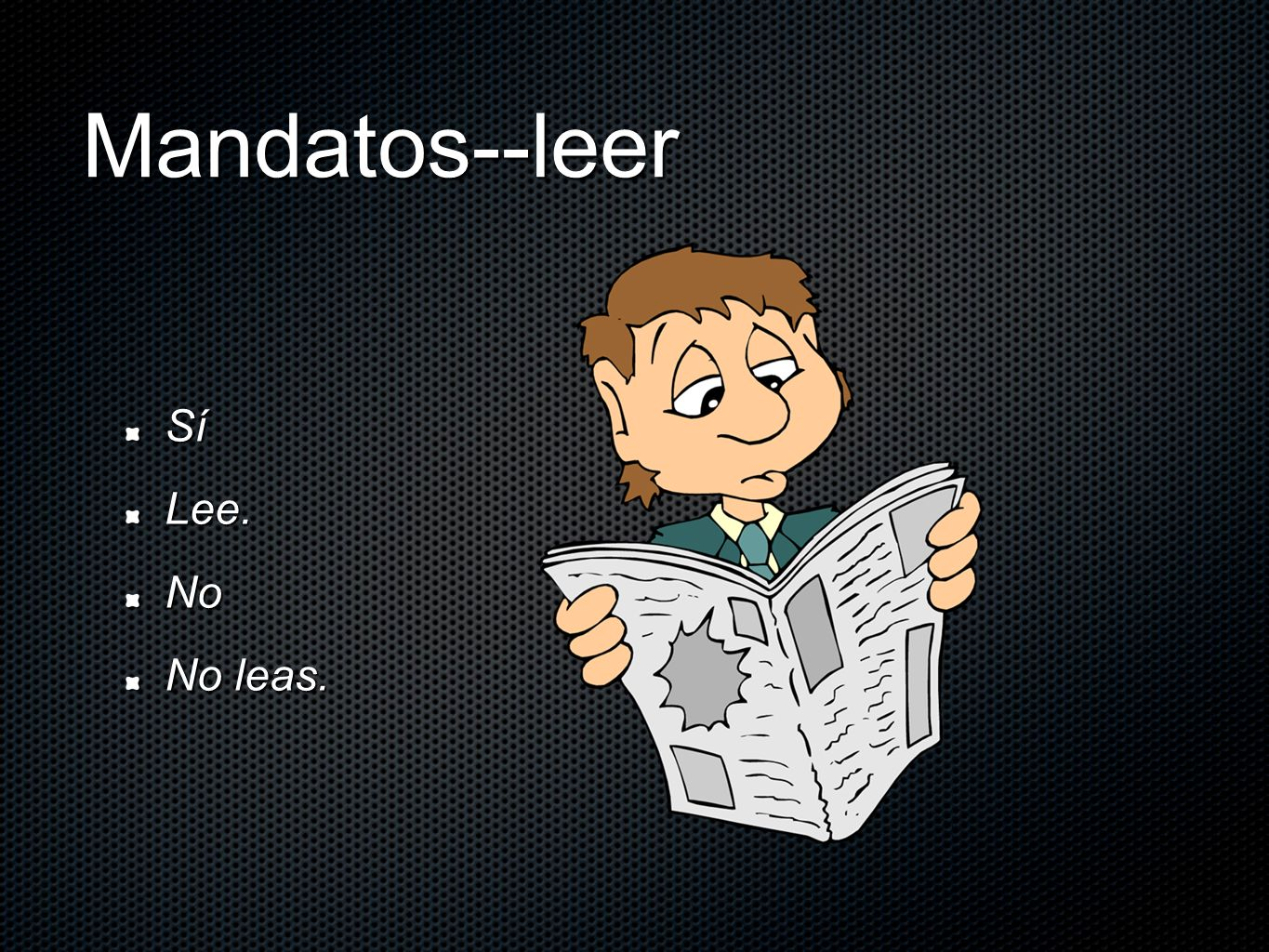 Mandatos--leer Sí Lee. No No leas.