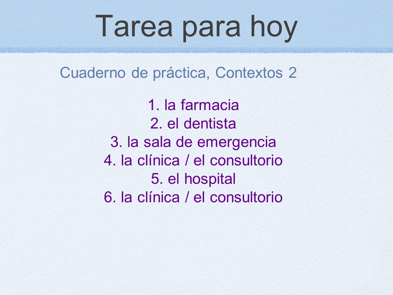 Tarea para hoy Cuaderno de práctica, Contextos 2 1. la farmacia