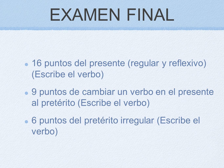 EXAMEN FINAL 16 puntos del presente (regular y reflexivo) (Escribe el verbo)
