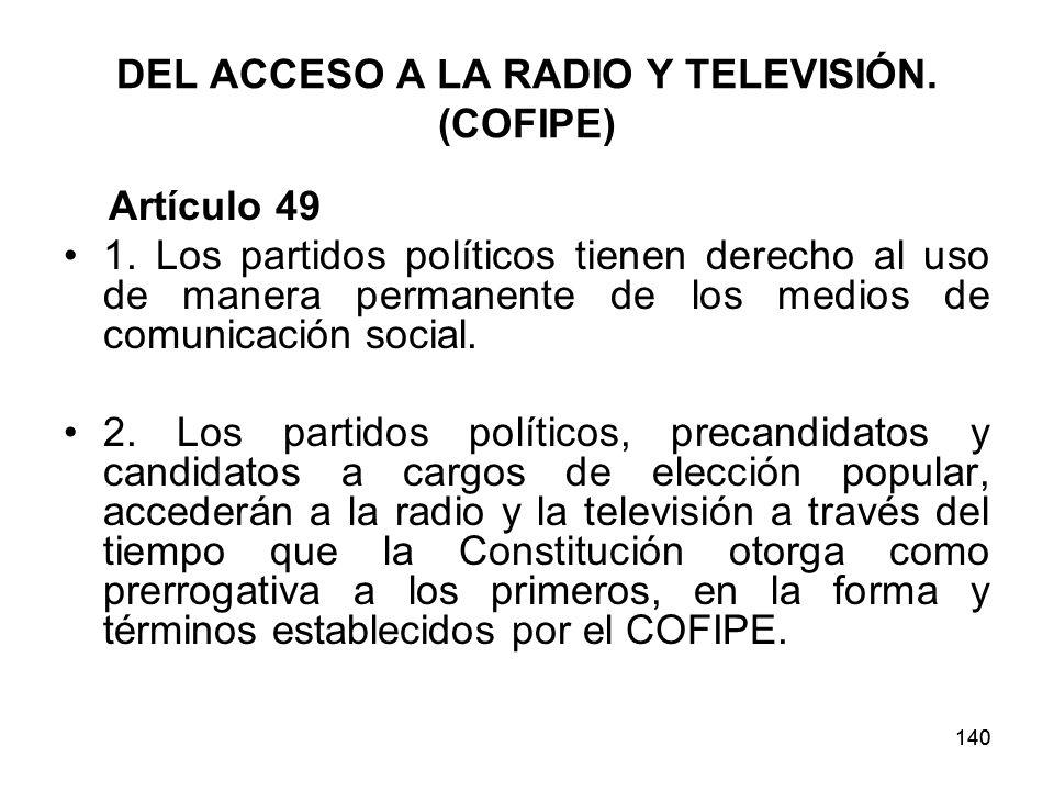 DEL ACCESO A LA RADIO Y TELEVISIÓN. (COFIPE)