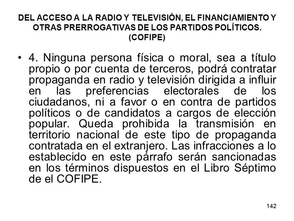 DEL ACCESO A LA RADIO Y TELEVISIÓN, EL FINANCIAMIENTO Y OTRAS PRERROGATIVAS DE LOS PARTIDOS POLÍTICOS. (COFIPE)